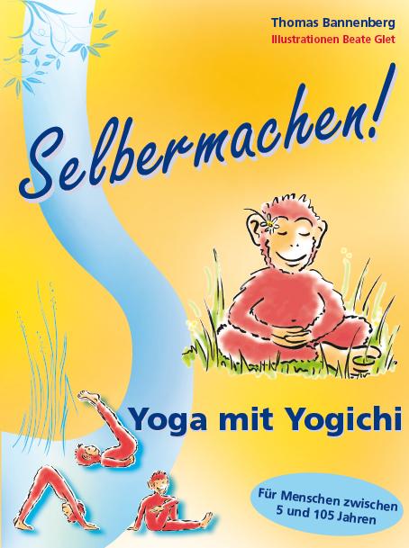 Selbermachen!Yoga mit Yogichi - das Buch, Kinderyoga-Akademie Bannenberg